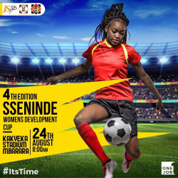 Sseninde Foundation to host fourth edition of grassroots Women's Development Football Cup